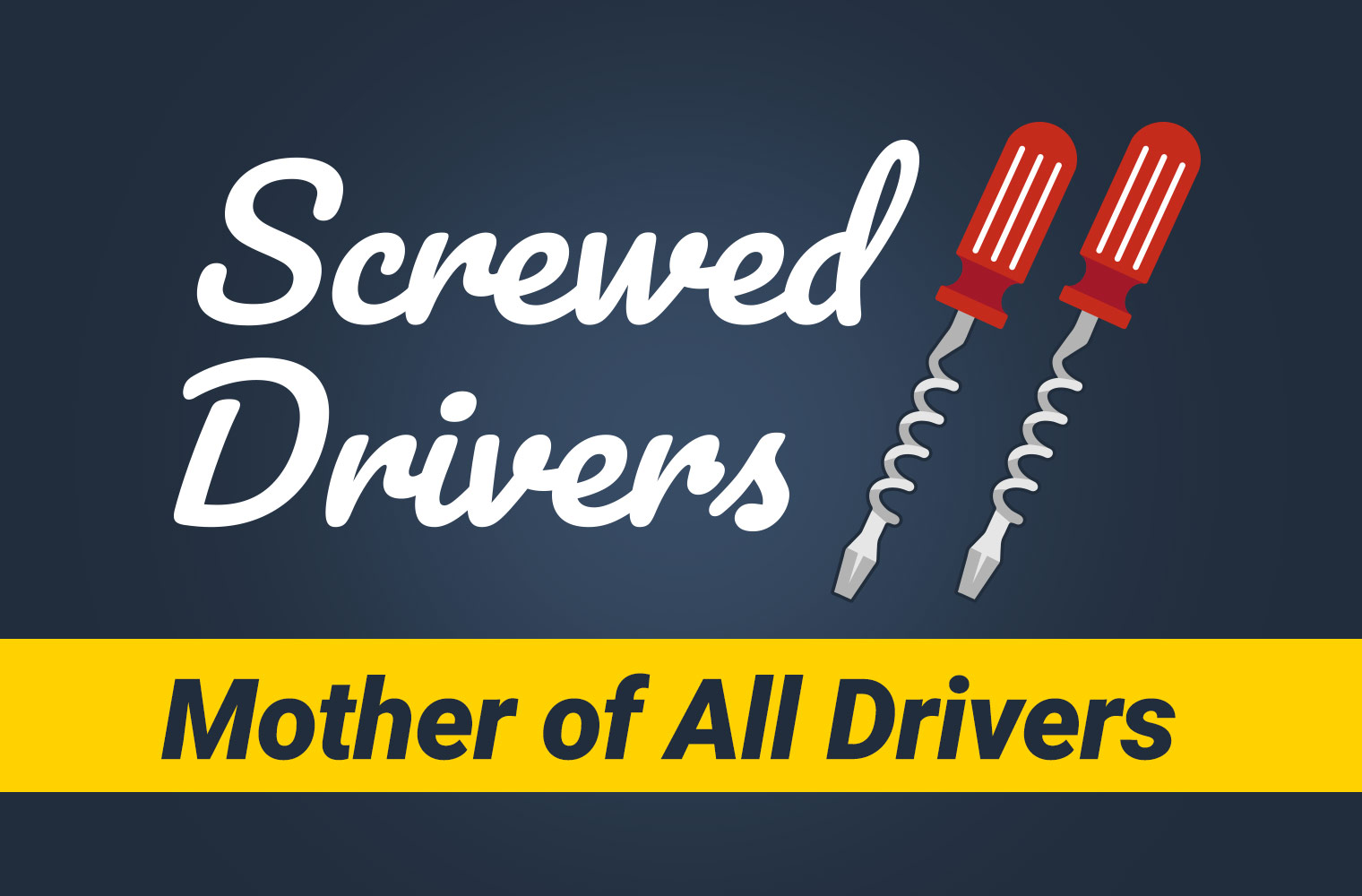 Screwed Drivers 2 Featured Image