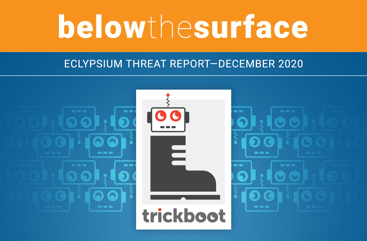 Below the Surface | Eclypsium Threat Report | December 2020
